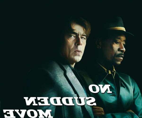 """Are we into Steven Soderbergh's latest heist movie, 'No Sudden Move'?"" links"