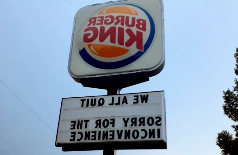 Burger King sign reading 'we all QUIT' goes viral after fed-up employees walk out with very public goodbye