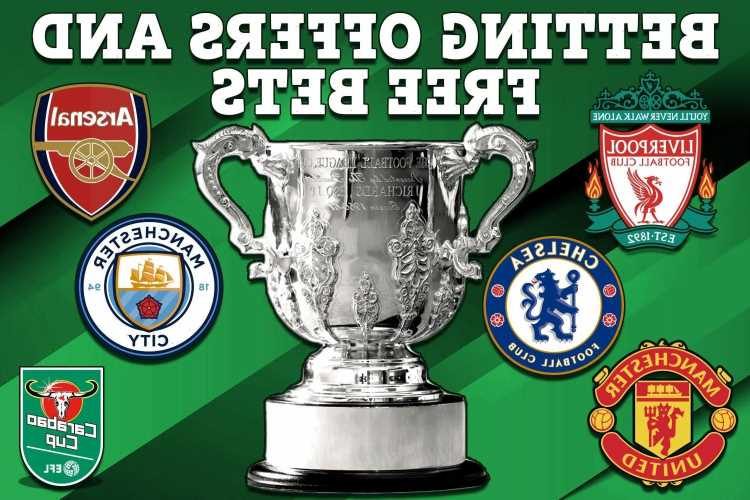 EFL Carabao Cup: Latest odds, predictions, free bets and sign up offers